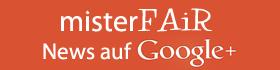 misterFAiR News Google+